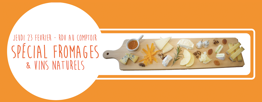 Rendez-vous au comptoir spécial fromages et vins naturels
